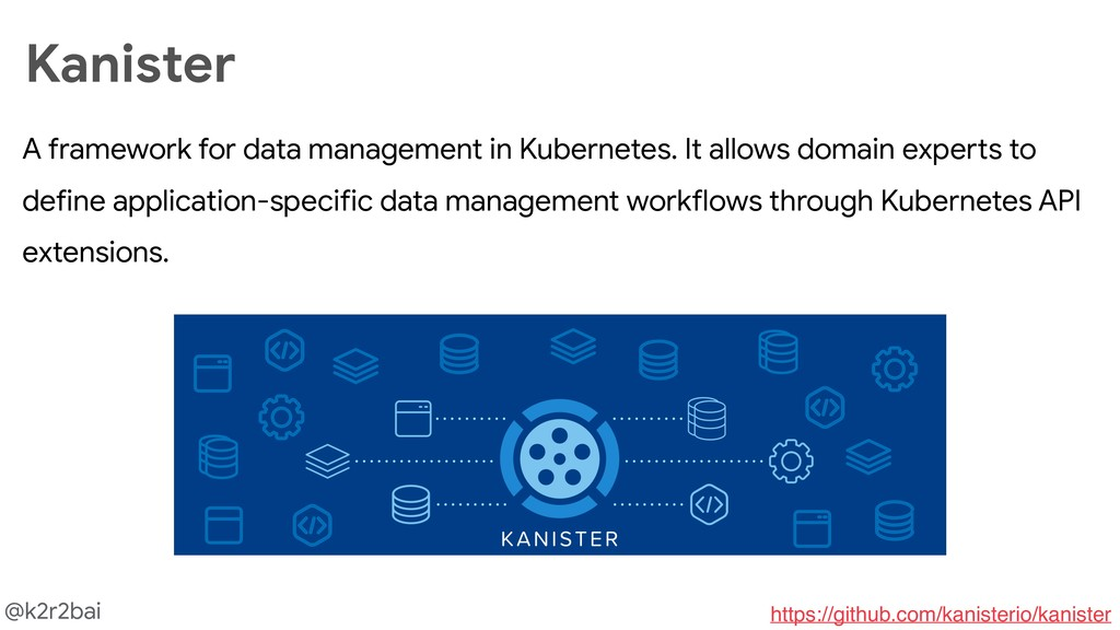 @k2r2bai Kanister A framework for data manageme...