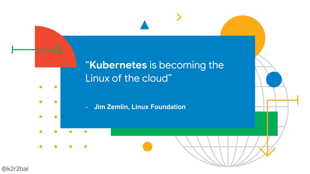 "@k2r2bai ""Kubernetes is becoming the Linux of t..."