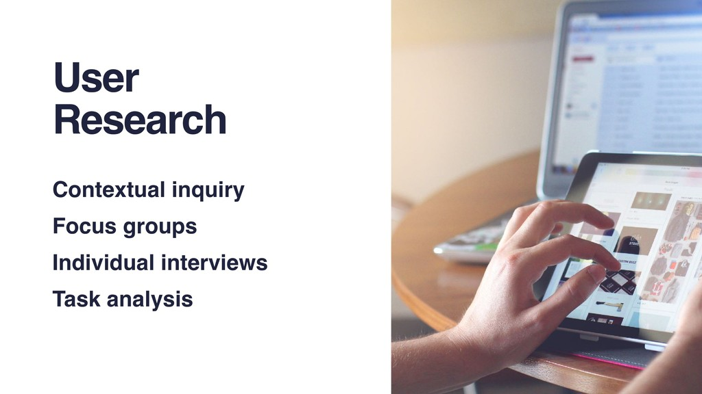 User Research Contextual inquiry Focus groups I...