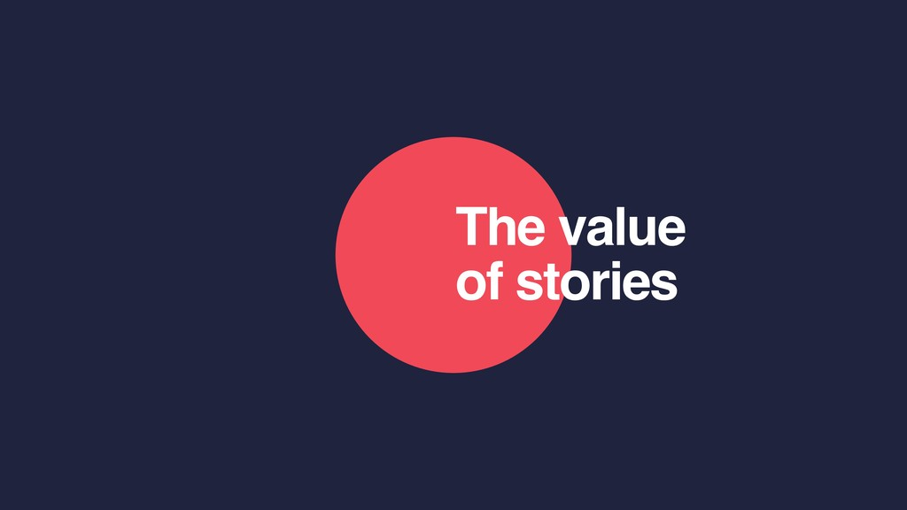 The value of stories