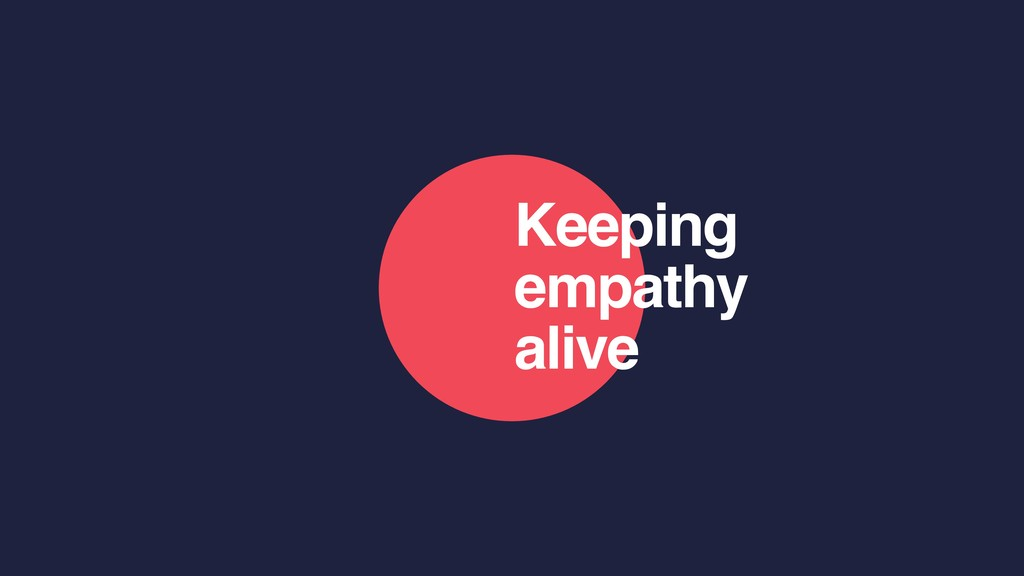 Keeping empathy alive