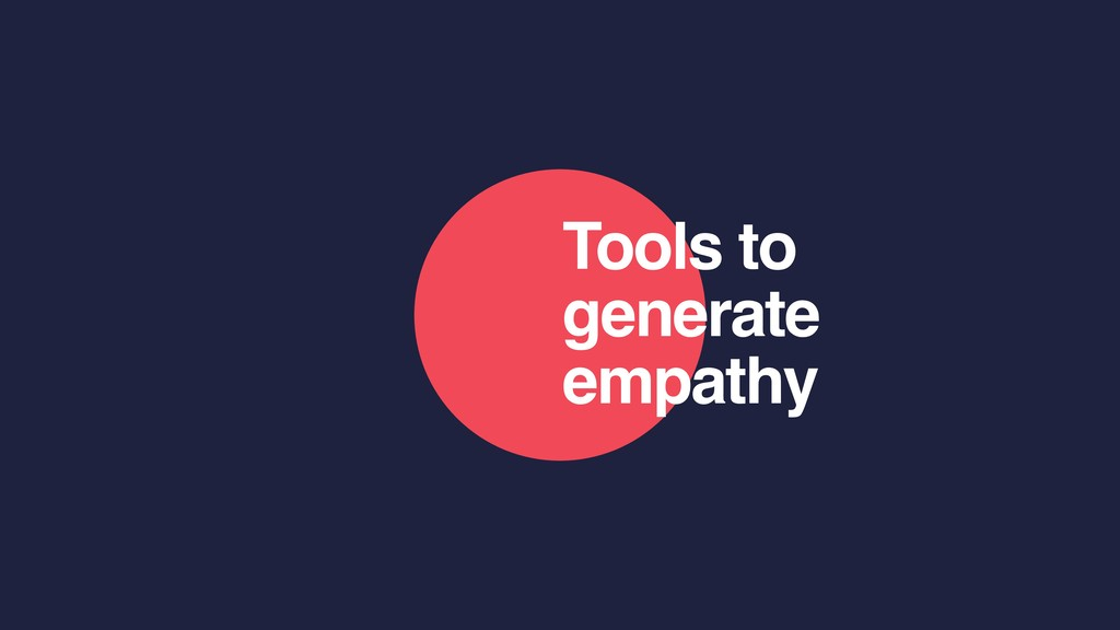 Tools to generate empathy