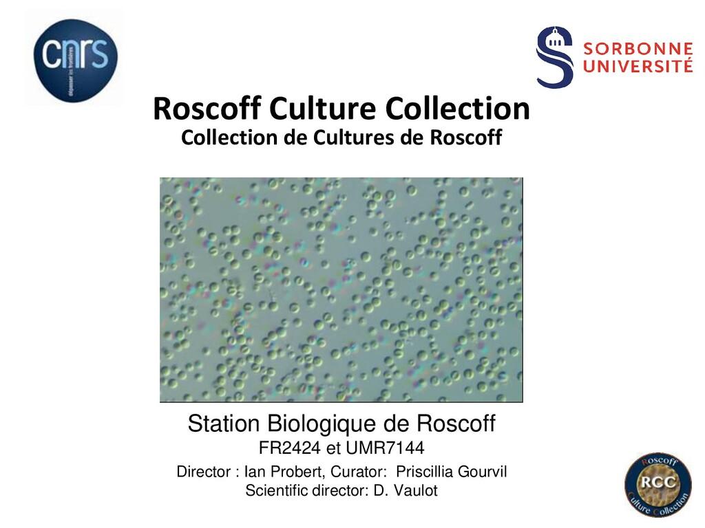 Roscoff Culture Collection Collection de Cultur...