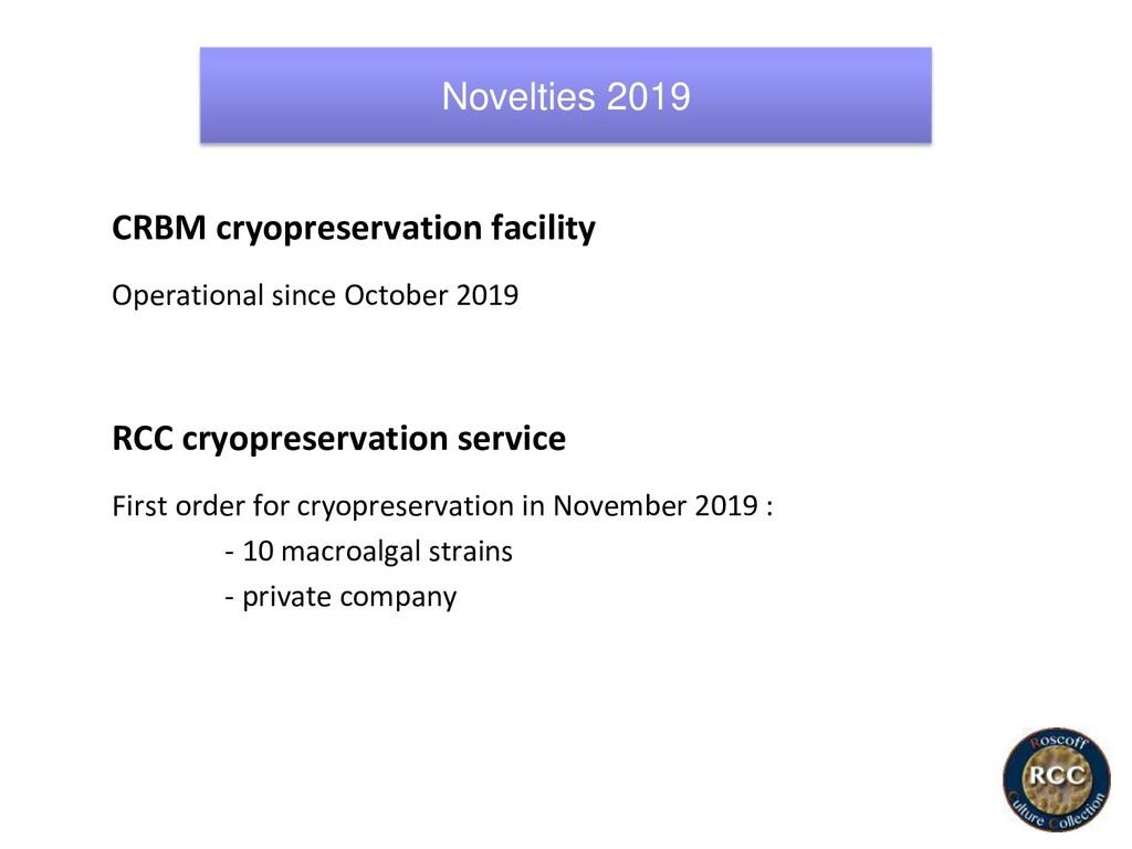 CRBM cryopreservation facility Operational sinc...