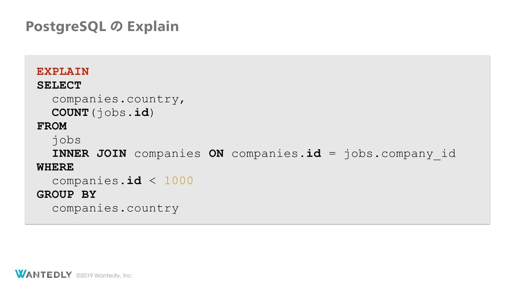 ©2019 Wantedly, Inc. EXPLAIN SELECT companies.c...