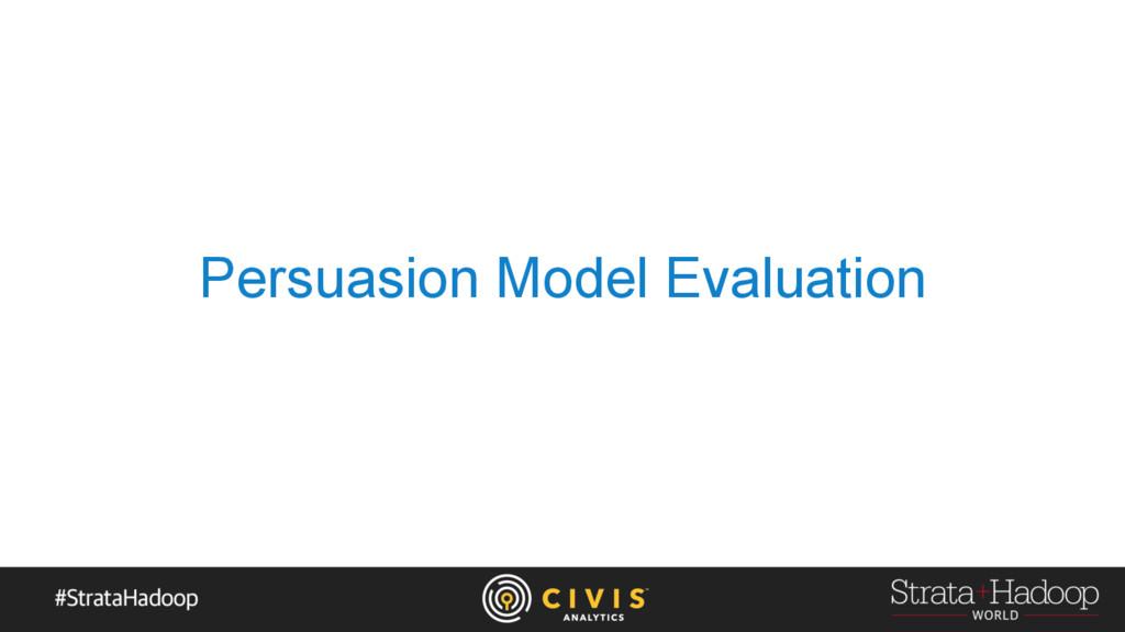 Persuasion Model Evaluation