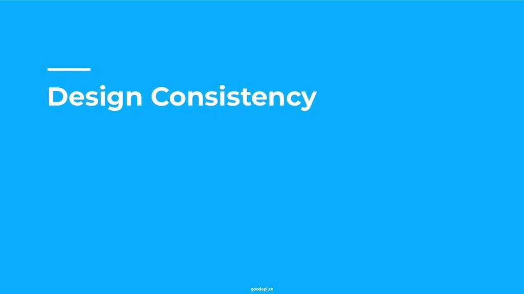 goodapi.co Design Consistency