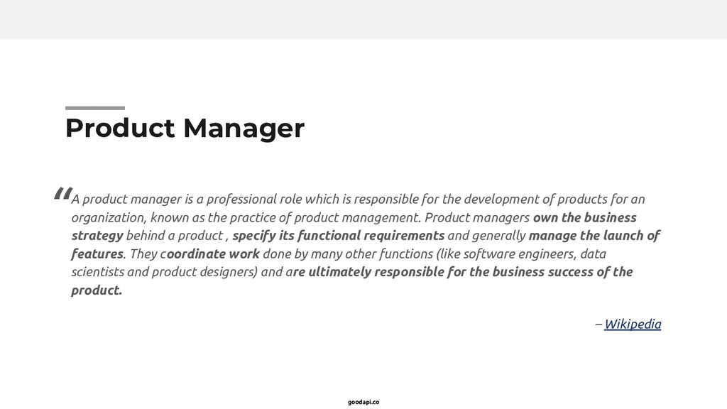 goodapi.co Product Manager A product manager is...
