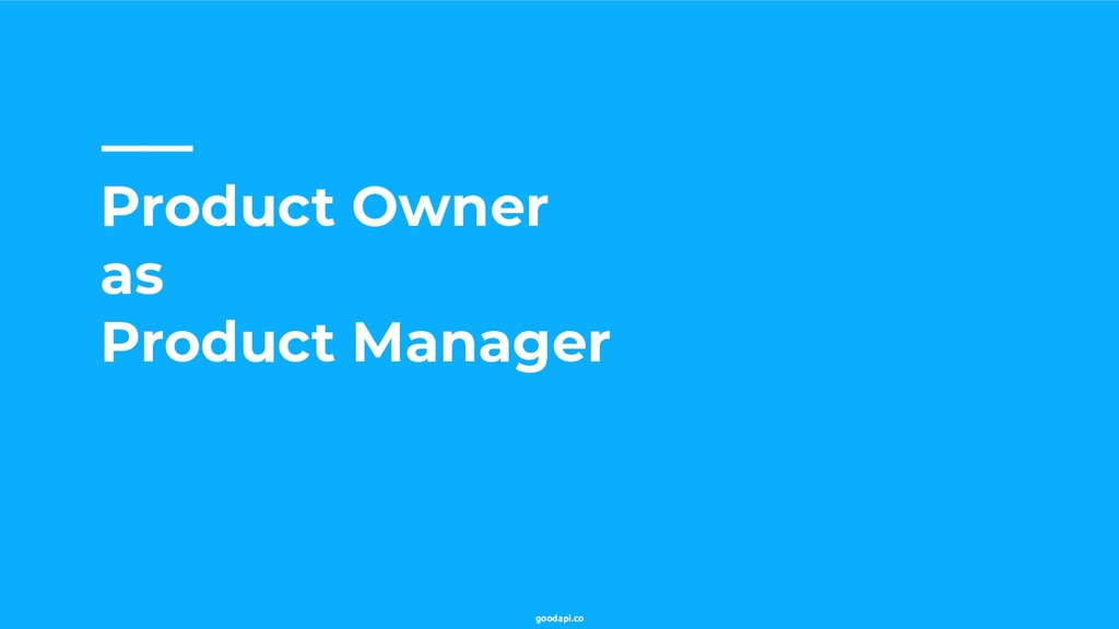 goodapi.co Product Owner as Product Manager