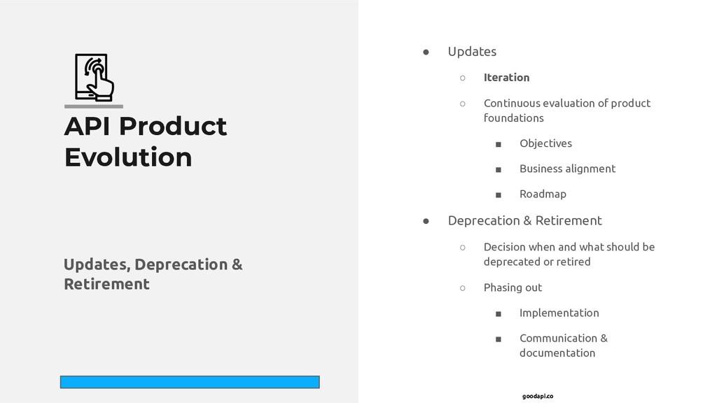 goodapi.co ● Updates ○ Iteration ○ Continuous e...