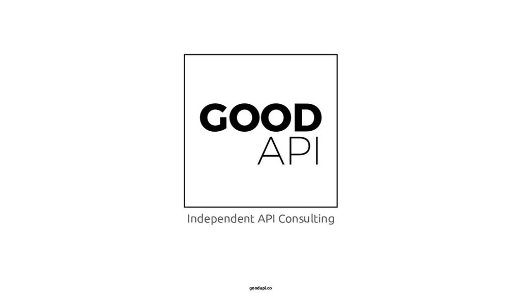 goodapi.co Independent API Consulting