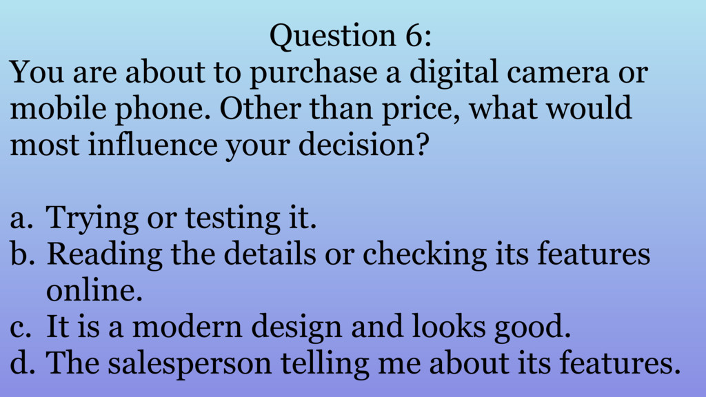 Question 6: You are about to purchase a digital...
