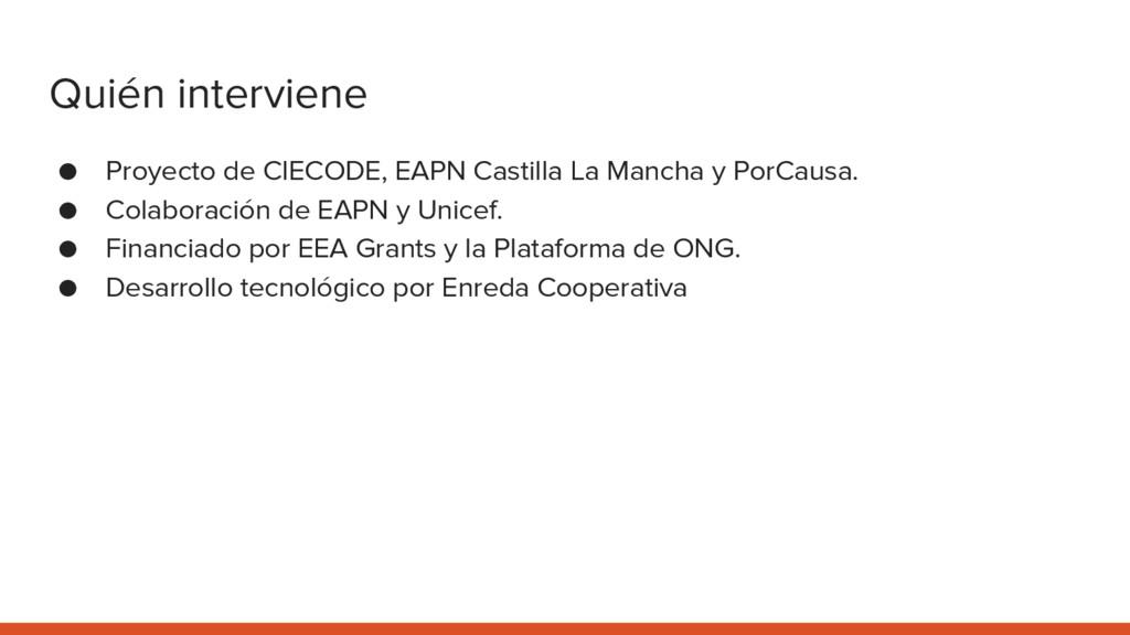 Quién interviene ● Proyecto de CIECODE, EAPN Ca...