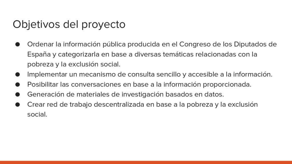 Objetivos del proyecto ● Ordenar la información...