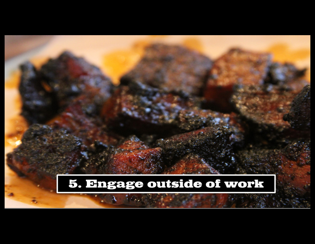 5. Engage outside of work