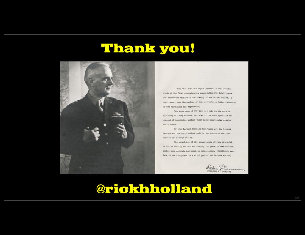 59 Thank you! @rickhholland