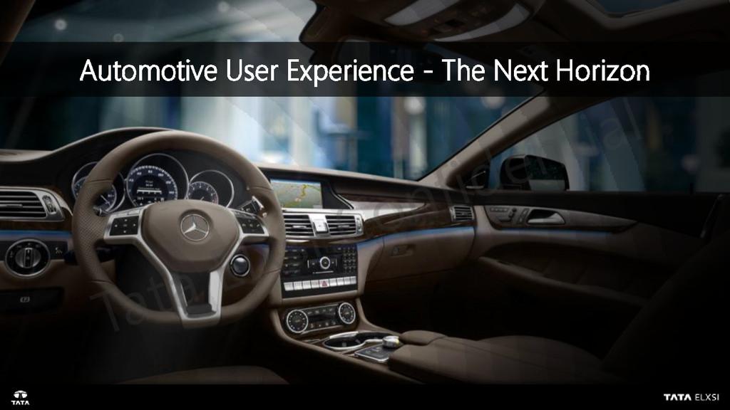 Automotive User Experience - The Next Horizon