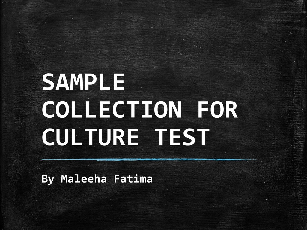 SAMPLE COLLECTION FOR CULTURE TEST By Maleeha F...