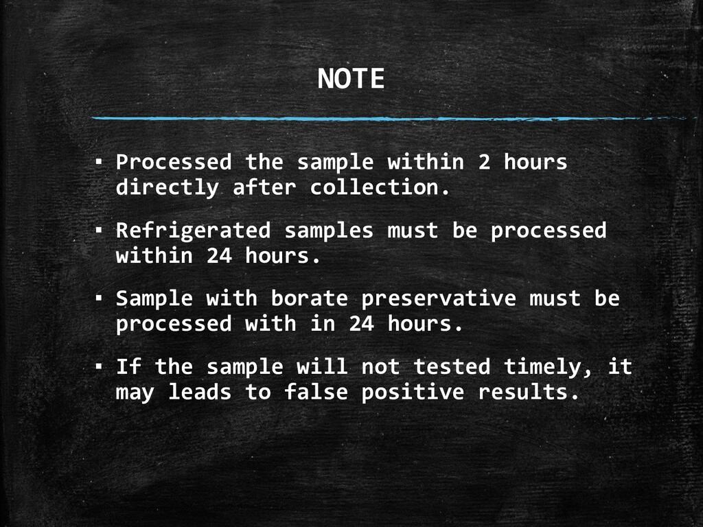 NOTE ▪ Processed the sample within 2 hours dire...