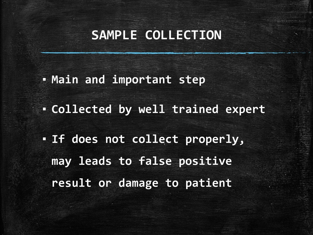 SAMPLE COLLECTION ▪ Main and important step ▪ C...