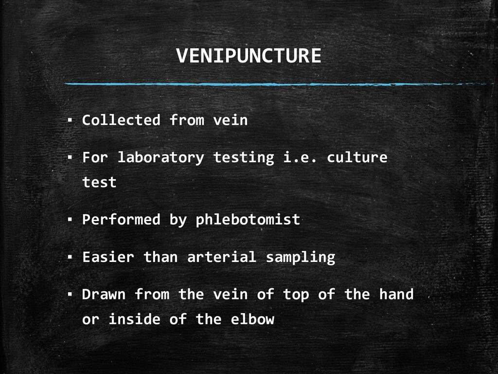 VENIPUNCTURE ▪ Collected from vein ▪ For labora...