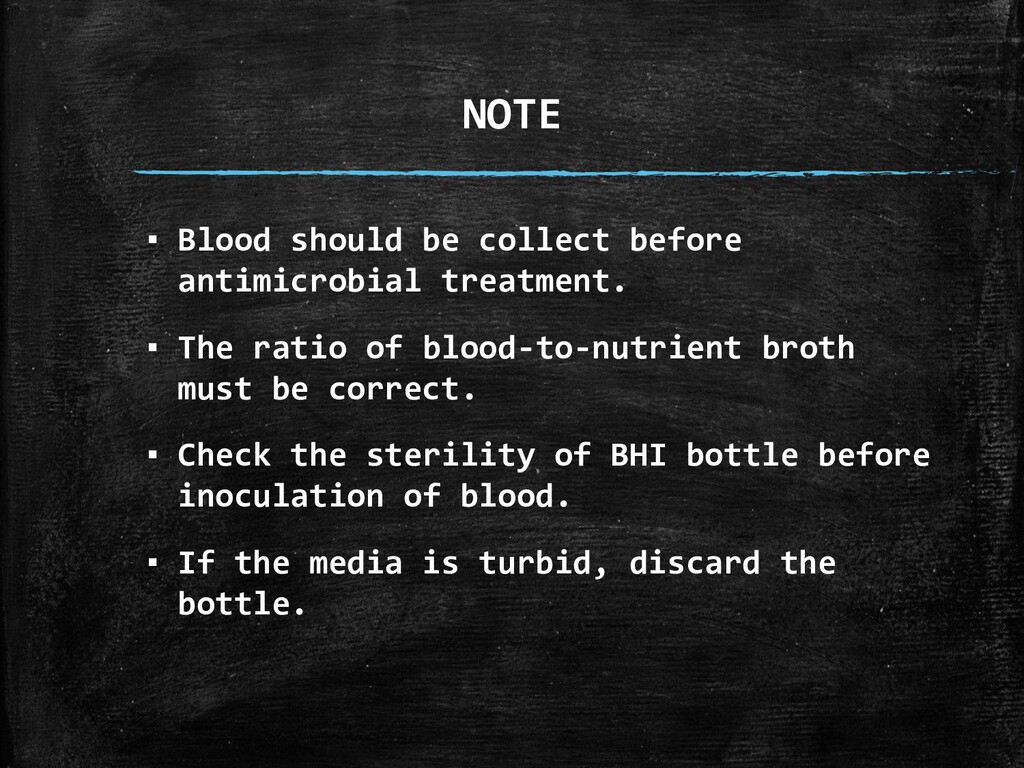 NOTE ▪ Blood should be collect before antimicro...
