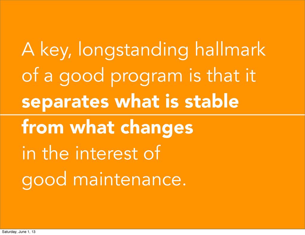 A key, longstanding hallmark of a good program ...