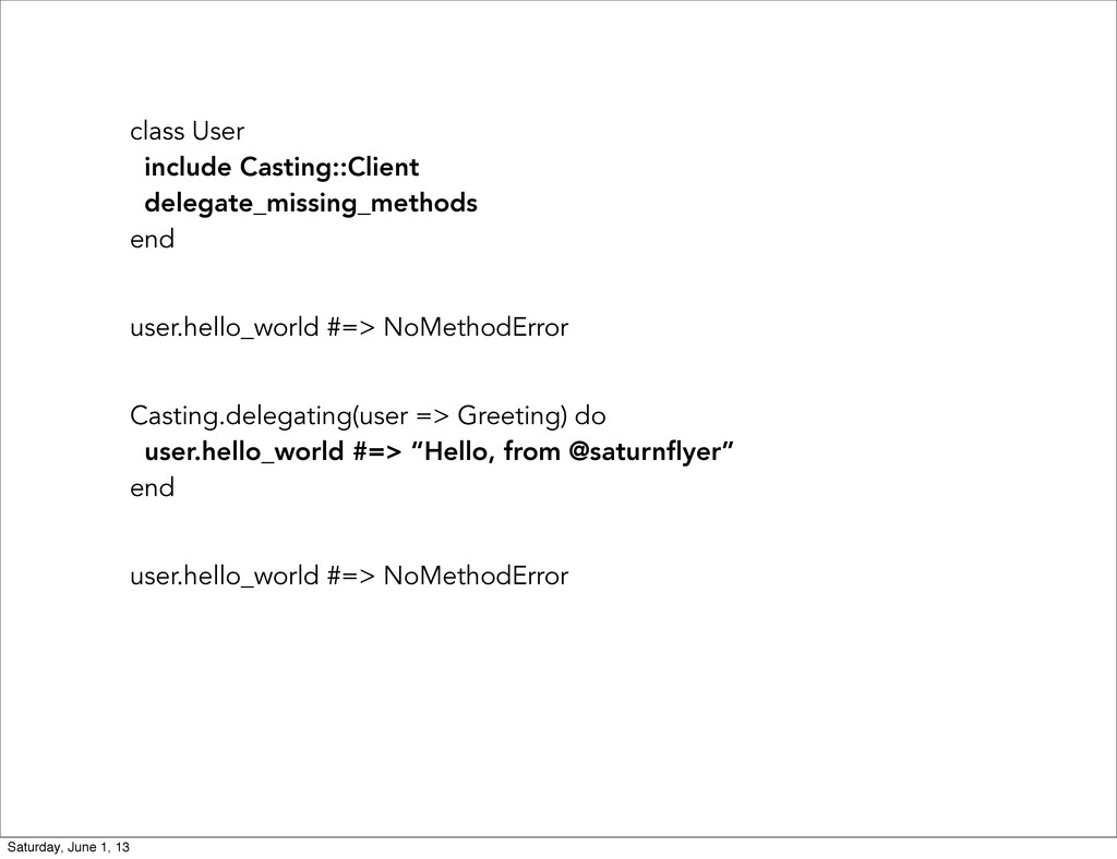 class User include Casting::Client delegate_mis...