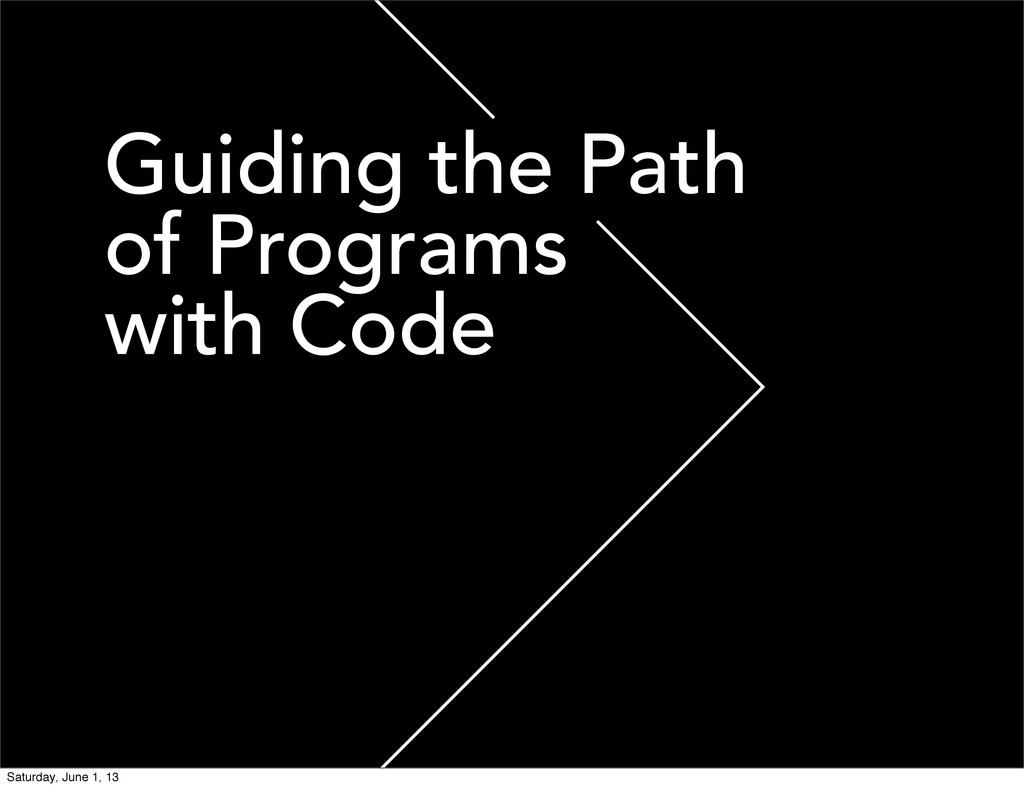 Guiding the Path of Programs with Code Saturday...