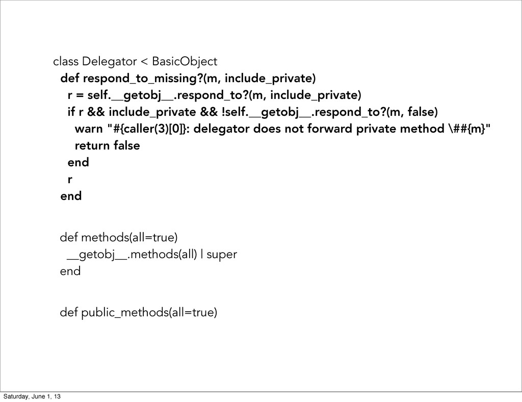 class Delegator < BasicObject def respond_to_mi...
