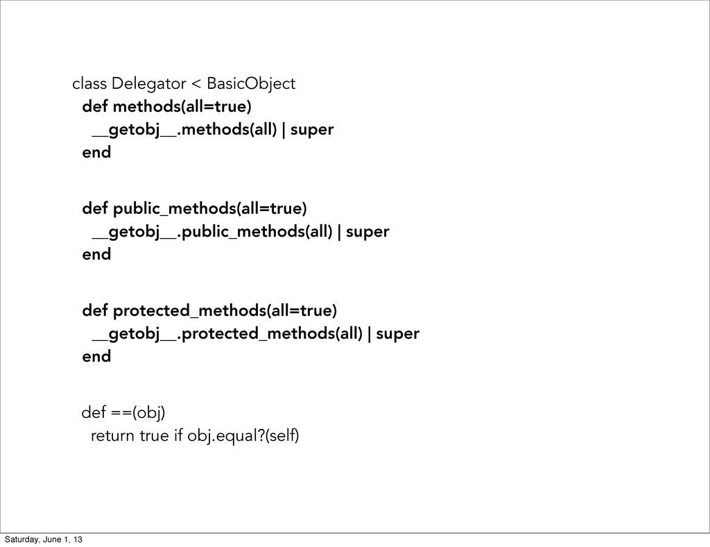 class Delegator < BasicObject def methods(all=t...