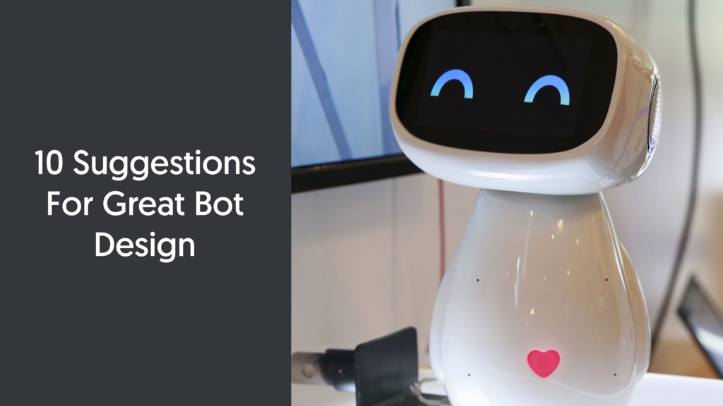 10 Suggestions For Great Bot Design