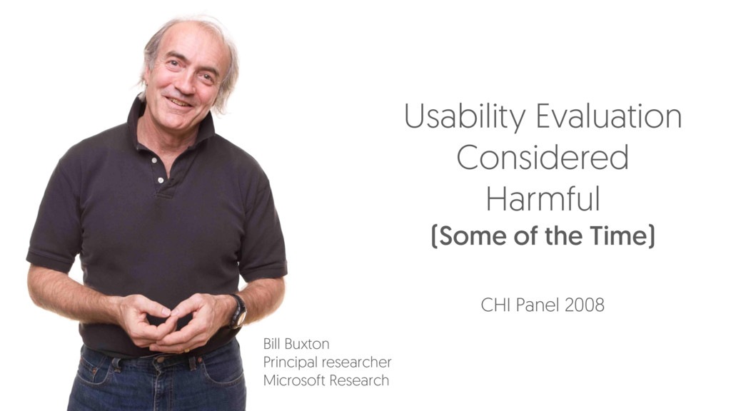 Usability Evaluation Considered Harmful (Some o...