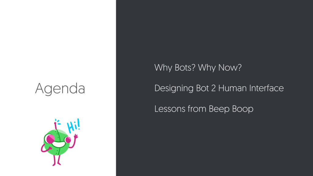 Agenda Why Bots? Why Now? Designing Bot 2 Human...