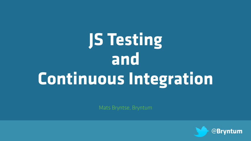 Mats Bryntse, Bryntum JS Testing and Continuous...