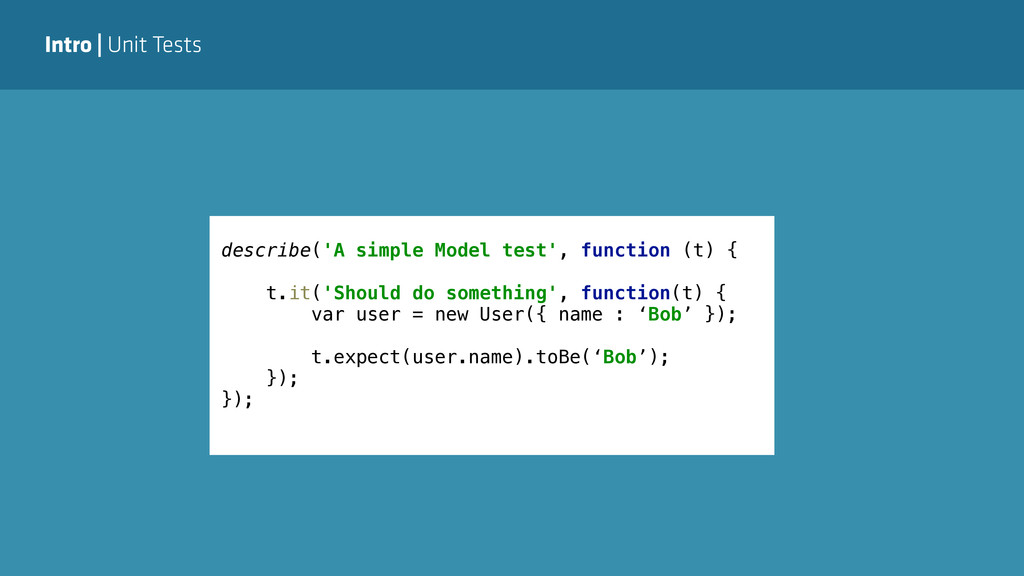 Intro   Unit Tests describe('A simple Model tes...