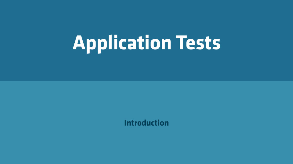 Application Tests Introduction