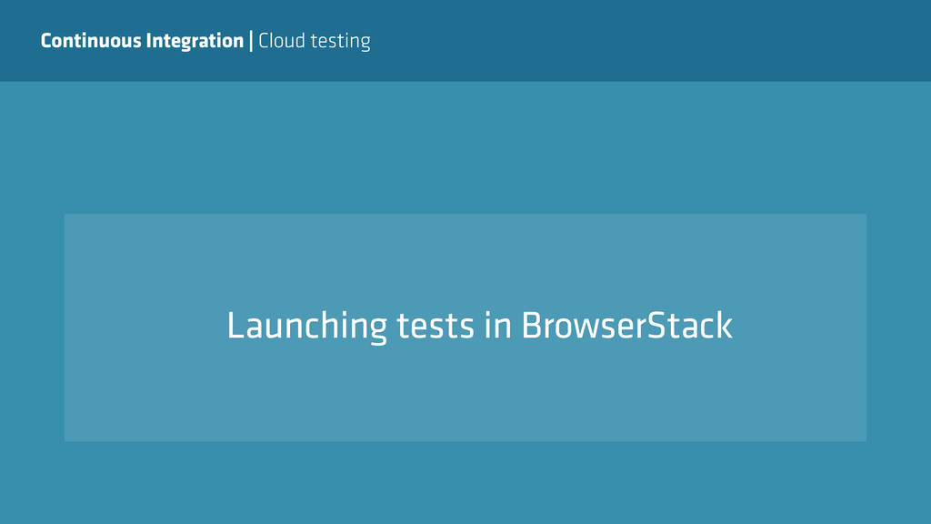 Continuous Integration   Cloud testing Launchin...