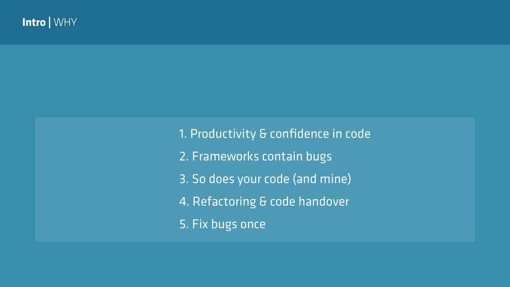 Intro   WHY 1. Productivity & confidence in code...