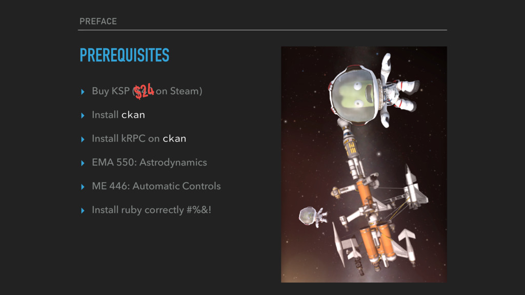 PREFACE PREREQUISITES ▸ Buy KSP ($40 on Steam) ...