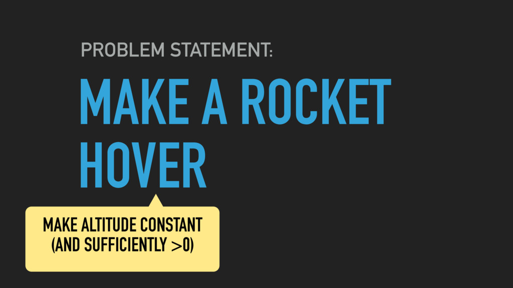 MAKE A ROCKET HOVER PROBLEM STATEMENT: MAKE ALT...