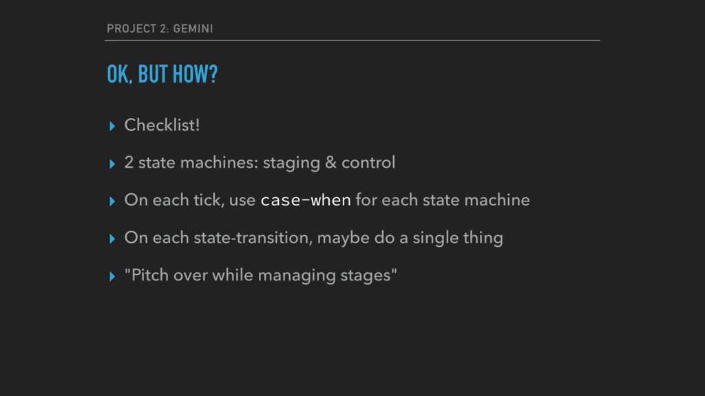 PROJECT 2: GEMINI OK, BUT HOW? ▸ Checklist! ▸ 2...
