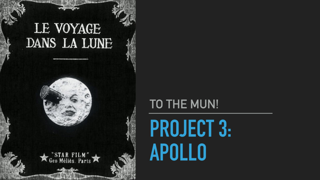 PROJECT 3: APOLLO TO THE MUN!
