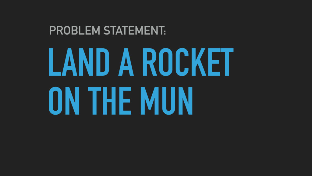 LAND A ROCKET ON THE MUN PROBLEM STATEMENT: