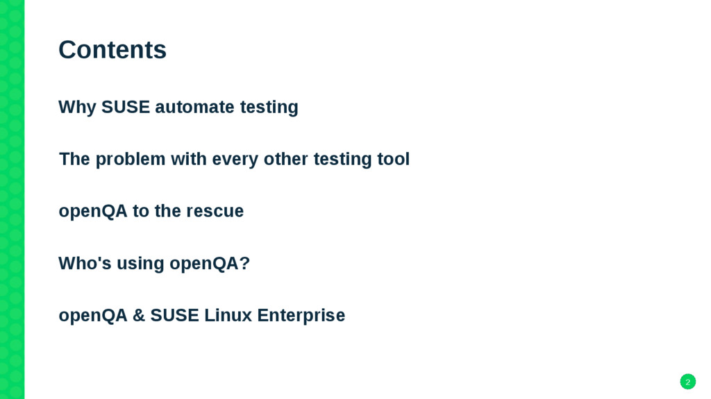 2 Contents Why SUSE automate testing The proble...