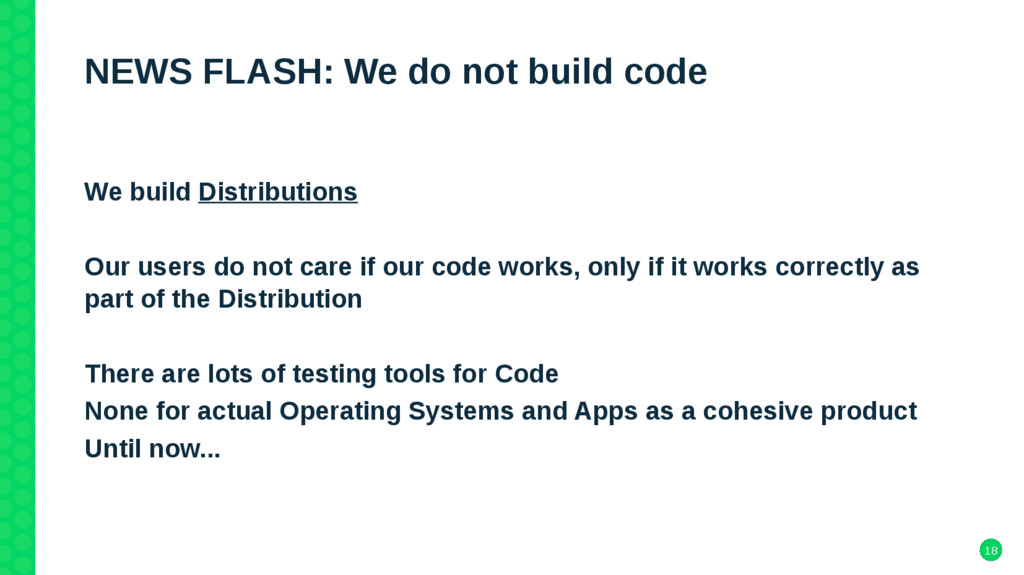 18 NEWS FLASH: We do not build code We build Di...
