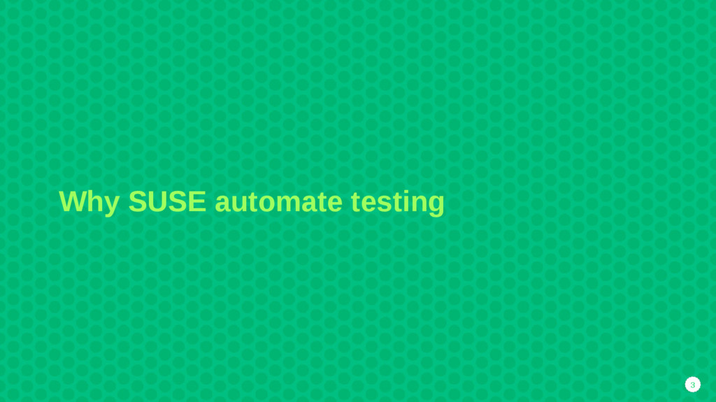 3 Why SUSE automate testing
