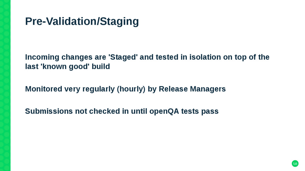 58 Pre-Validation/Staging Incoming changes are ...