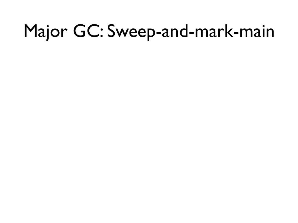 Major GC: Sweep-and-mark-main