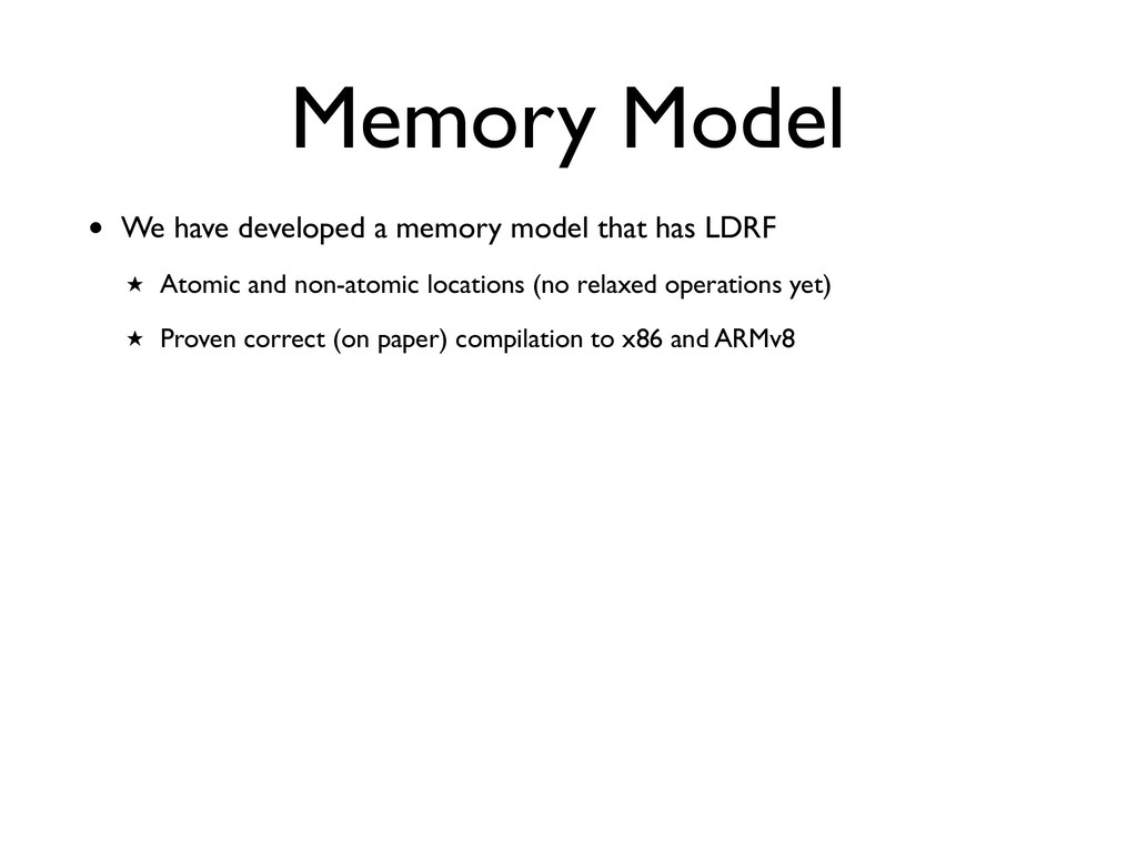 Memory Model • We have developed a memory model...